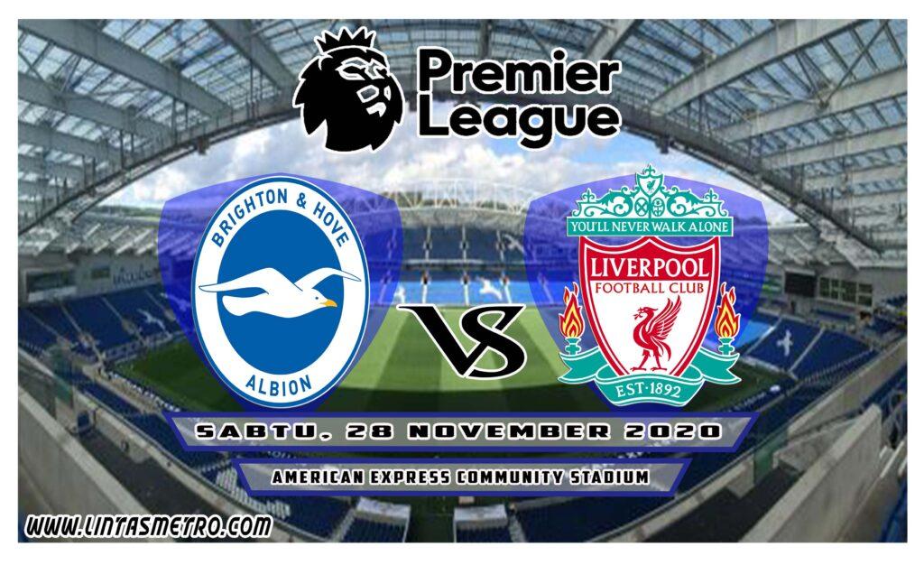 Brighton & Hove Albion vs Liverpool Prediksi Liga Inggris 2020/21