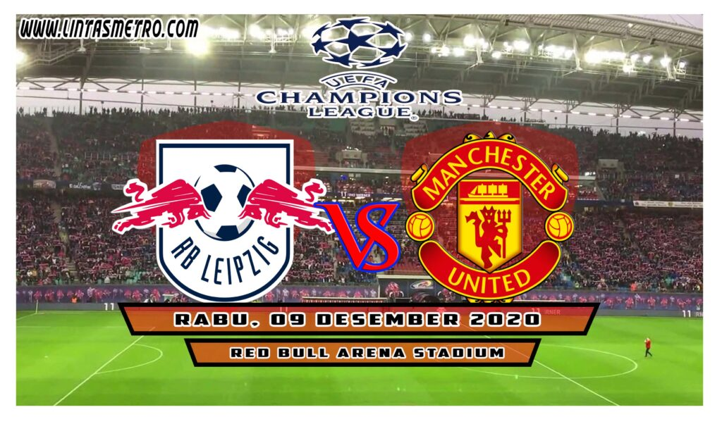 RB Leipzig vs Manchester United Prediksi Liga Champions 2020/21